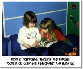 Focused Portfolios: Teachers and Families Focused in Children's Development and Learning